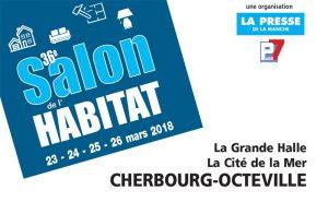 Participation de votre installateur Solabaie de fenêtres, portes, portails et volets : Renov' Habitat, au salon de l'Habitat de Cherbourg du 23 au 26 Mars 2018 inclus